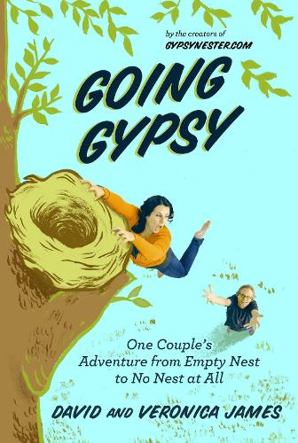 Going Gypsy: One Couple's Adventure from Empty Nest to No Nest at All (Paperback)