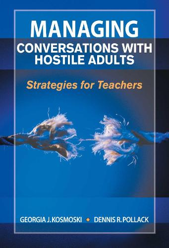 Managing Conversations with Hostile Adults: Strategies for Teachers (Paperback)