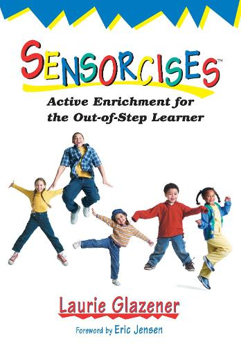 Sensorcises: Active Enrichment for the Out-of-Step Learner (Paperback)
