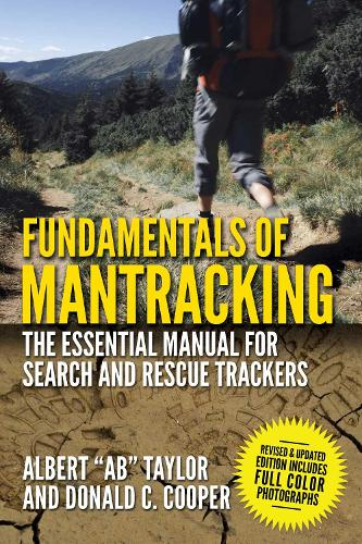 Fundamentals of Mantracking: The Step-by-Step Method: An Essential Primer for Search and Rescue Trackers (Paperback)