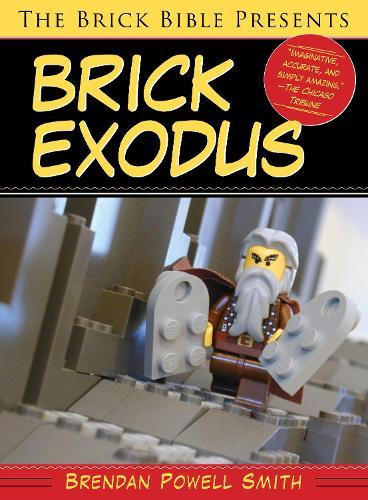 The Brick Bible Presents Brick Exodus (Paperback)
