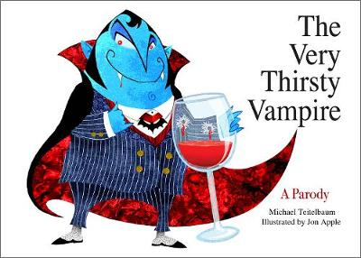 The Very Thirsty Vampire: A Parody (Board book)