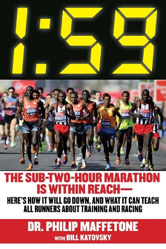 1:59: The Sub-Two-Hour Marathon Is Within Reach Here's How It Will Go Down, and What It Can Teach All Runners about Training and Racing (Paperback)