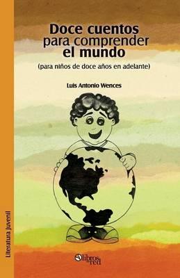 Doce Cuentos Para Comprender El Mundo (Para Ninos de Doce En Adelante) (Paperback)
