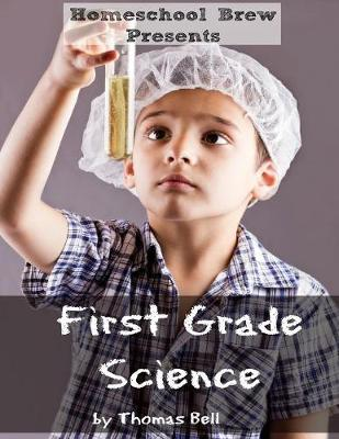 First Grade Science: For Home School or Extra Practice (Paperback)