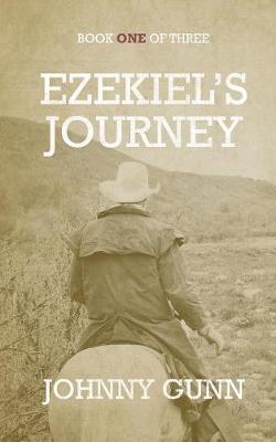 Ezekiel's Journey - Ezekiel's Journey 1 (Paperback)