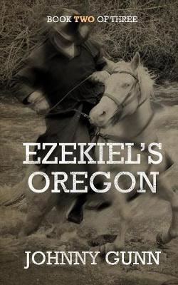 Ezekiel's Oregon - Ezekiel's Journey 2 (Paperback)