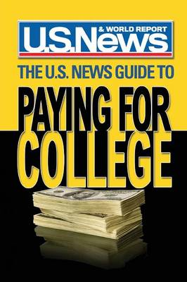 The U.S. News Guide to Paying for College (Paperback)