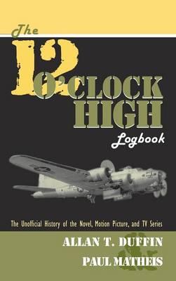 The 12 O'Clock High Logbook (Hardback)