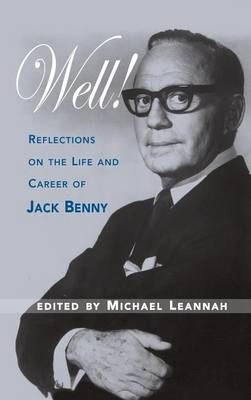 Well! Reflections on the Life & Career of Jack Benny (Hardback)