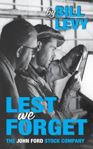Lest We Forget: The John Ford Stock Company (Hardback)