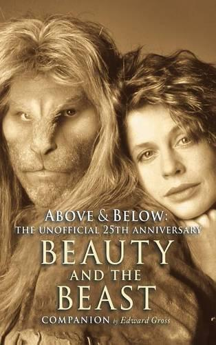 Above & Below: A 25th Anniversary Beauty and the Beast Companion (Hardback)