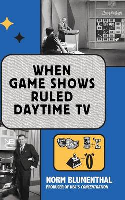 When Game Shows Ruled Daytime TV (Hardback) (Hardback)