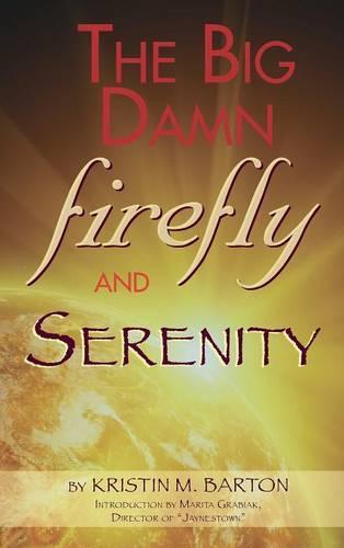 The Big Damn Firefly & Serenity Trivia Book (Hardback) (Hardback)