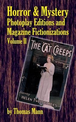 Horror and Mystery Photoplay Editions and Magazine Fictionizations, Volume II (Hardback) (Hardback)