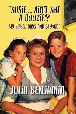 """""""Susie...Ain't She a Doozie? My 'Hazel' Days and Beyond"""" (Paperback)"""