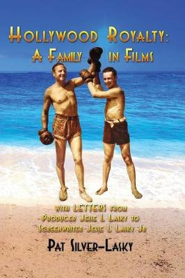 Hollywood Royalty: A Family in Films (Hardback) (Hardback)