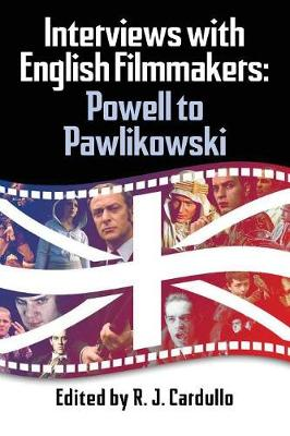 Interviews with English Filmmakers: Powell to Pawlikowski (Paperback)