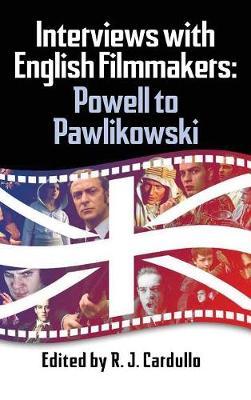 Interviews with English Filmmakers: Powell to Pawlikowski (Hardback) (Hardback)