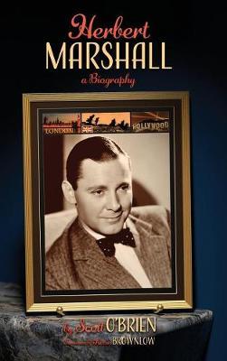 Herbert Marshall: A Biography (Hardback) (Hardback)