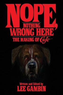 Nope, Nothing Wrong Here: The Making of Cujo (Paperback)