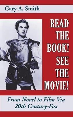 Read the Book! See the Movie! from Novel to Film Via 20th Century-Fox (Hardback) (Hardback)