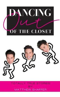 Dancing Out of the Closet - Totally True Stories (hardback) (Hardback)
