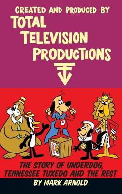 Created and Produced by Total Television Productions (hardback) (Hardback)