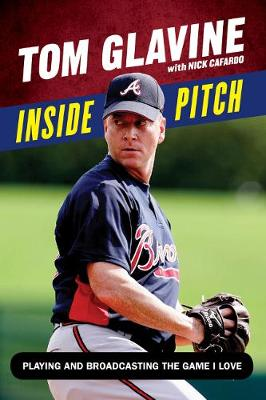 Inside Pitch: Playing and Broadcasting the Game I Love (Hardback)