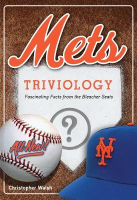 Mets Triviology: Fascinating Facts from the Bleacher Seats (Paperback)