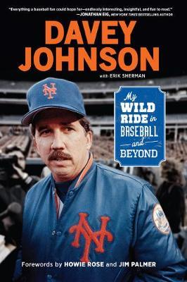 Davey Johnson: My Wild Ride in Baseball and Beyond (Hardback)