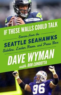 If These Walls Could Talk: Seattle Seahawks: Stories from the Seattle Seahawks Sideline, Locker Room, and Press Box (Paperback)