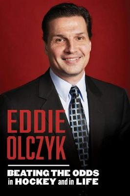 Eddie Olczyk: Beating the Odds in Hockey and in Life (Hardback)