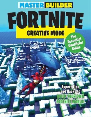 Master Builder Fortnite: Creative Mode: The Essential Unofficial Guide (Paperback)