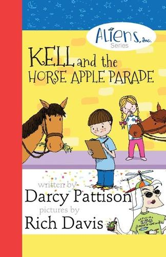 Kell and the Horse Apple Parade: Aliens, Inc. Chapter Book Series, Book 2 - Aliens, Inc. 2 (Paperback)