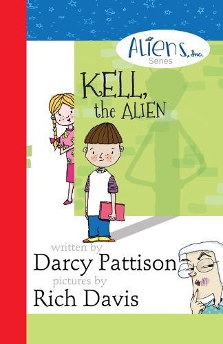 Kell, the Alien: Aliens, Inc. Chapter Book Series - Aliens, Inc. 1 (Paperback)