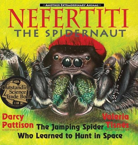 Nefertiti, the Spidernaut: The Jumping Spider Who Learned to Hunt in Space (Hardback)