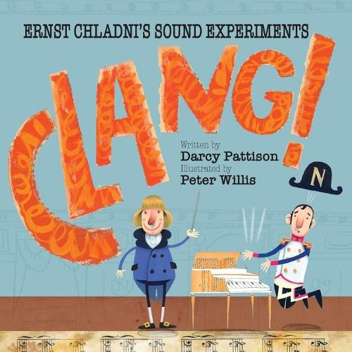 Clang!: Ernst Chladni's Sound Experiments (Paperback)