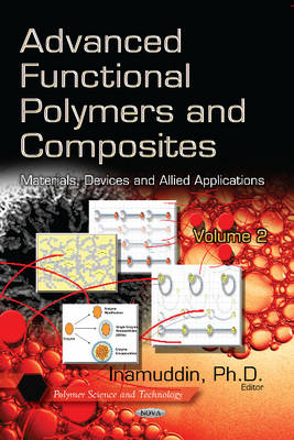 Advanced Functional Polymers & Composites: Materials, Devices & Allied Applications -- Volume 2 (Hardback)