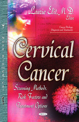 Cervical Cancer: Screening Methods, Risk Factors & Treatment Options (Hardback)