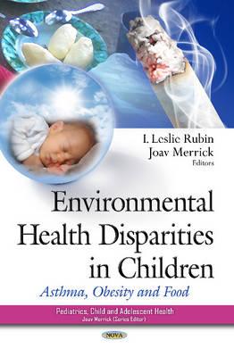 Environmental Health Disparities in Children: Asthma, Obesity & Food (Hardback)