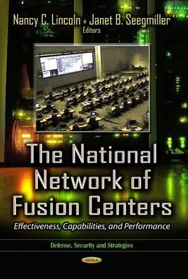 National Network of Fusion Centers: Effectiveness, Capabilities & Performance (Hardback)