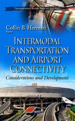 Intermodal Transportation & Airport Connectivity: Considerations & Development (Hardback)