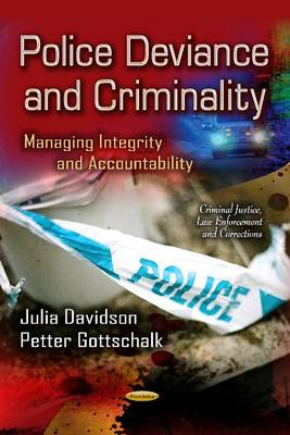 Police Deviance & Criminality: Managing Integrity & Accountability (Paperback)