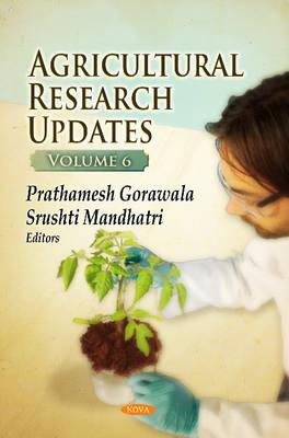 Agricultural Research Updates: Volume 6 (Hardback)