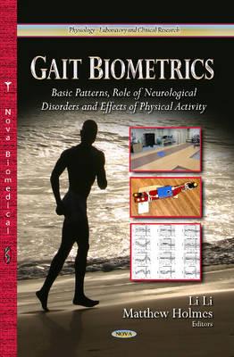 Gait Biometrics: Basic Patterns, Role of Neurological Disorders & Effects of Physical Activity (Hardback)