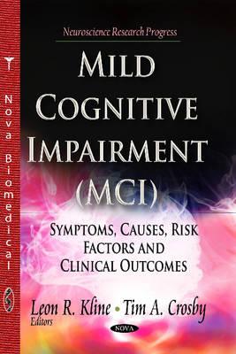 Mild Cognitive Impairment (MCI): Symptoms, Causes & Risk Factors & Clinical Outcomes (Paperback)