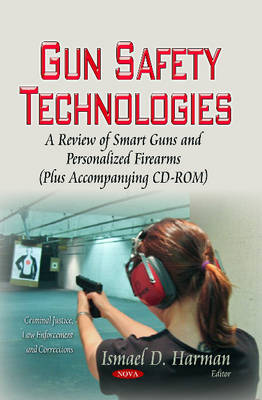 Gun Safety Technologies: A Review of Smart Guns & Personalized Firearms