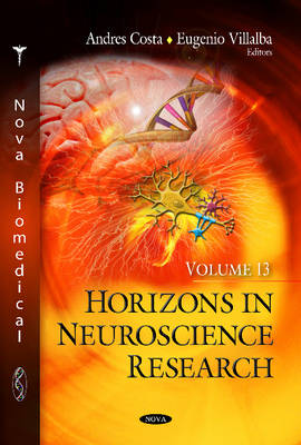 Horizons in Neuroscience Research: Volume 13 (Hardback)