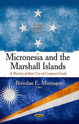 Micronesia & the Marshall Islands: A Review of their Use of Compact Funds (Hardback)